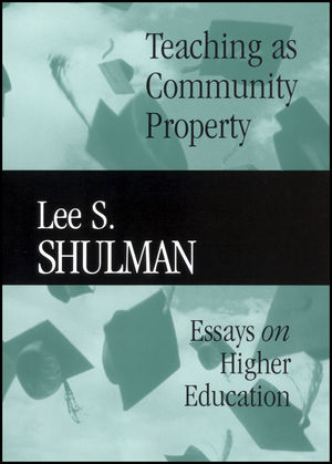Teaching as Community Property: Essays on Higher Education