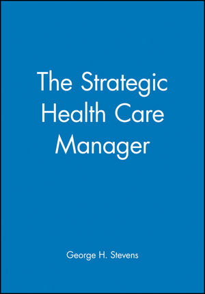 The Strategic Health Care Manager (047063118X) cover image