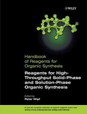Reagents for High-Throughput Solid-Phase and Solution-Phase Organic Synthesis