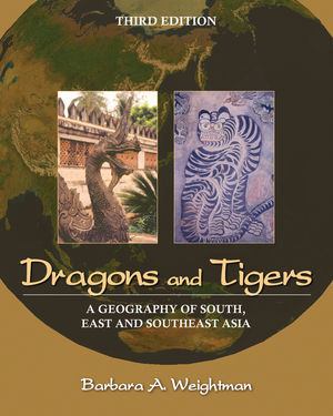 Dragons and Tigers: A Geography of South, East, and Southeast Asia, 3rd Edition