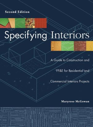 Specifying Interiors: A Guide to Construction and FF&E for Residential and Commercial Interiors Projects, 2nd Edition (047088648X) cover image