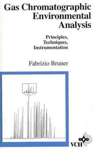 Gas Chromatographic Environmental Analysis: Principles, Techniques, Instrumentation