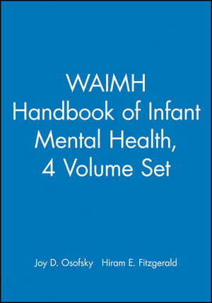 WAIMH Handbook of Infant Mental Health, 4 Volume Set