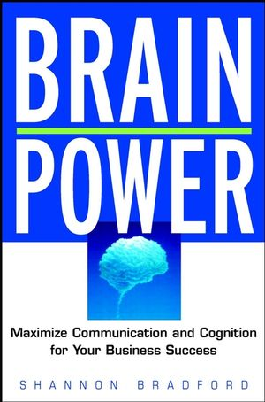 Brain Power: Maximize Communication and Cognitive Skills for Your Business Success (047120188X) cover image