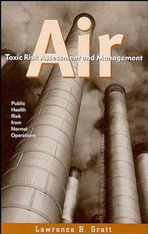 Air Toxic Risk Assessment and Management: Public Health Risk from Normal Operations