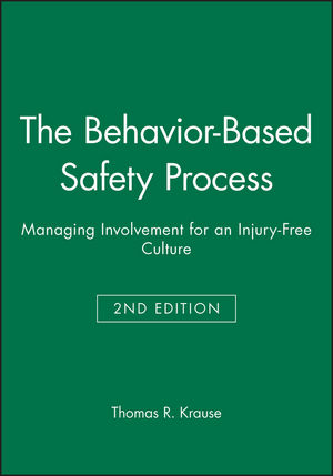 The Behavior-Based Safety Process: Managing Involvement for an Injury-Free Culture, 2nd Edition