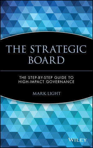 The Strategic Board: The Step-by-Step Guide to High-Impact Governance (047140358X) cover image