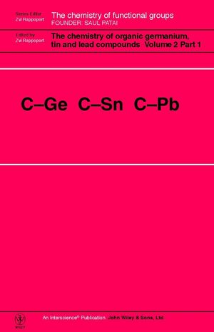 The Chemistry of Organic Germanium, Tin and Lead Compounds: C-Ge C-Sn C-Pb, 2 Volume Set