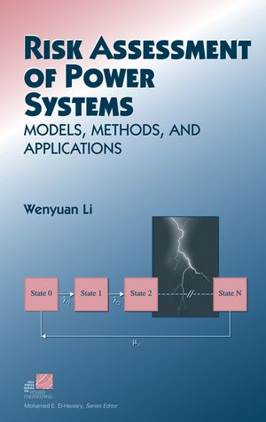 Risk Assessment Of Power Systems: Models, Methods, and Applications (047163168X) cover image
