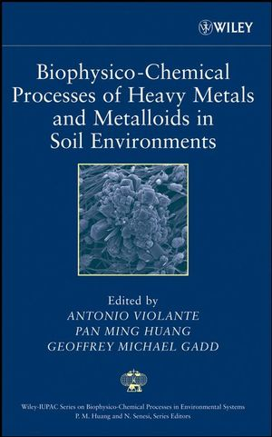 Biophysico-Chemical Processes of Heavy Metals and Metalloids in Soil Environments (047173778X) cover image
