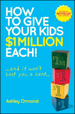 How to Give Your Kids $1 Million Each! (And It Won't Cost You a Cent), Updated Edition