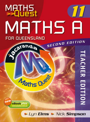 Maths Quest Maths A Year 11 for Queensland and CD-ROM, Teacher's Edition