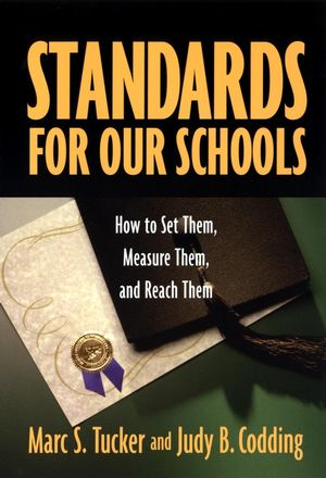 Standards for Our Schools: How to Set Them, Measure Them, and Reach Them (078796428X) cover image