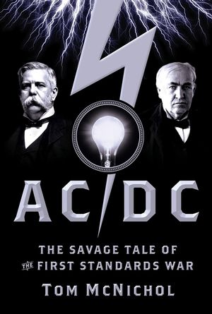 AC/DC: The Savage Tale of the First Standards War (078799488X) cover image
