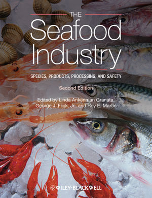 The Seafood Industry: Species, Products, Processing, and Safety , 2nd Edition