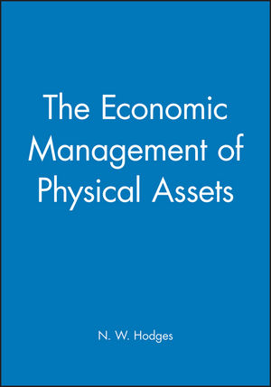The Economic Management of Physical Assets