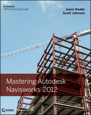 Book Cover Image for Mastering Autodesk Navisworks 2012