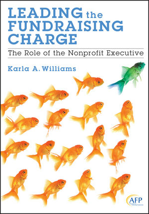 Leading the Fundraising Charge: The Role of the Nonprofit Executive (111823328X) cover image