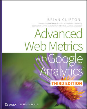 Advanced Web Metrics with Google Analytics, 3rd Edition (111823958X) cover image