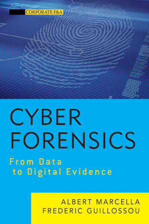 Cyber Forensics: From Data to Digital Evidence (111828268X) cover image