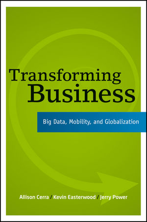 Transforming Business: Big Data, Mobility, and Globalization