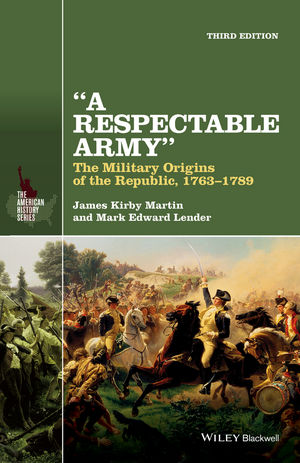 A Respectable Army: The Military Origins of the Republic, 1763-1789, 3rd Edition