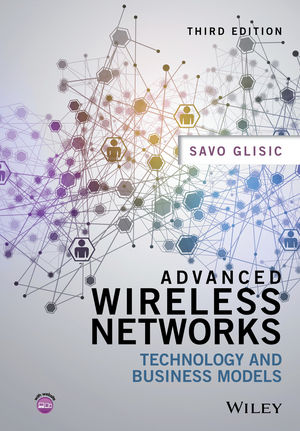 Advanced Wireless Networks: Technology and Business Models, 3rd Edition (111909688X) cover image