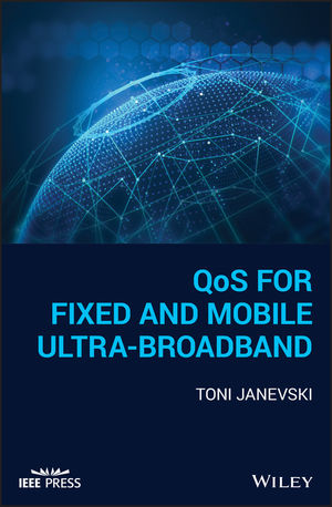 QoS for Fixed and Mobile Ultra-Broadband