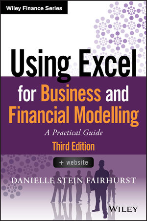 Using Excel for Business and Financial Modelling: A Practical Guide, 3rd Edition