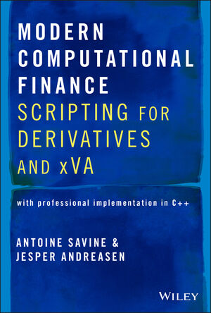 Modern Computational Finance: Scripting for Derivatives and xVA, Volume 2