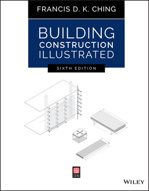 Building Construction Illustrated, 6th Edition