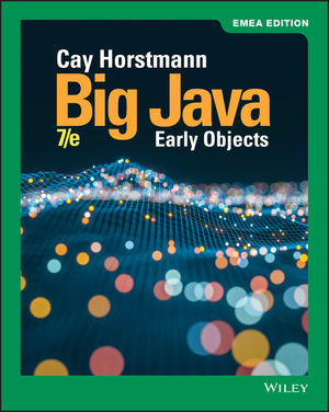 Big Java: Early Objects, 7th Edition, EMEA Edition