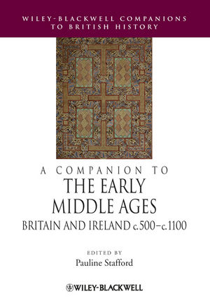 A Companion to the Early Middle Ages: Britain and Ireland c.500-1100 (140510628X) cover image