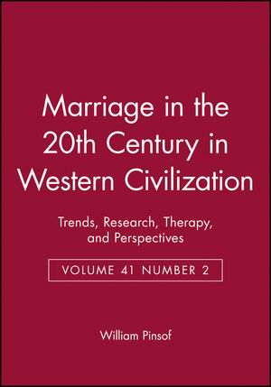 Marriage in the 20th Century in Western Civilization: Trends, Research, Therapy, and Perspectives Volume 41 Number 2