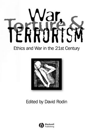 War, Torture and Terrorism: Ethics and War in the 21st Century (140517398X) cover image