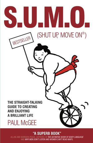 SUMO (Shut Up, Move On): The Straight-Talking Guide to Creating and Enjoying a Brilliant Life (190729368X) cover image