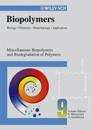 Biopolymers, Biology, Chemistry, Biotechnology, Applications, Volume 9, Miscellaneous Biopolymers and Biodegradation of Synthetic Polymers
