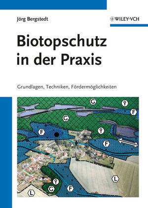 Biotopschutz in der Praxis: Grundlagen -Techniken - Fordermoglichkeiten - Grundlagen - Planung - Handlungsmöglichkeiten (352732688X) cover image