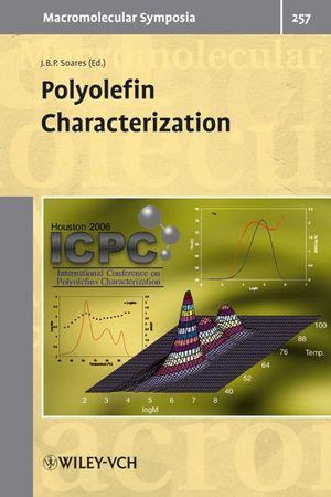 Polyolefin Characterization: Houston 2006 ICPC International Conference on Polyolefins Characterization