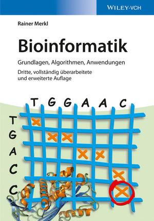 Bioinformatik: Grundlagen, Algorithmen, Anwendungen, 3. Auflage (352768588X) cover image