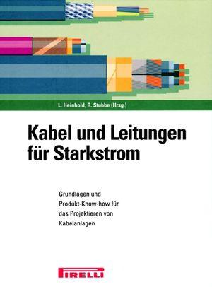 Kabel und Leitungen für Starkstrom: Grundlagen und Produkt-Know-How für das Projektieren von Kabelanlagen, 5th Revised and Enlarged Edition