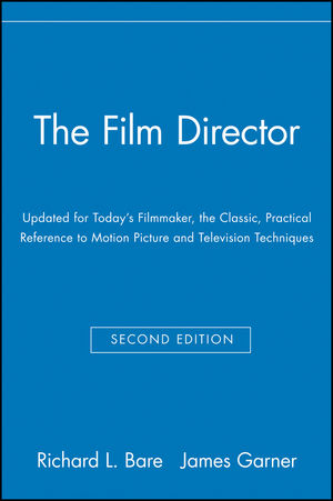 The Film Director: Updated for Today's Filmmaker, the Classic, Practical Reference to Motion Picture and Television Techniques, 2nd Edition