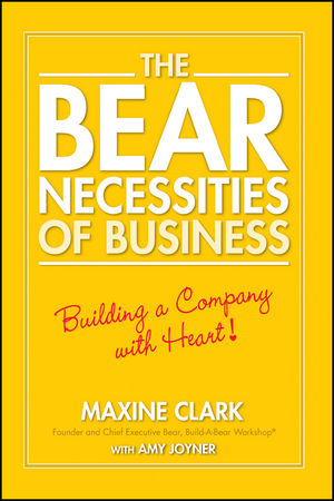 The Bear Necessities of Business: Building a Company with Heart (0470040890) cover image