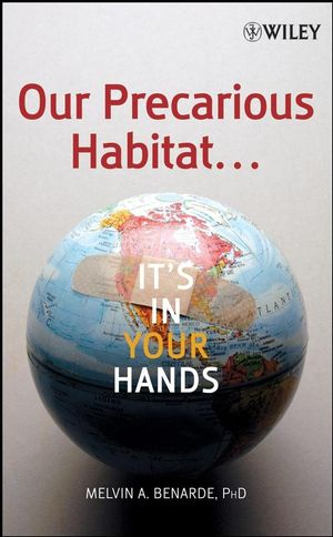 Our Precarious Habitat ... It's In Your Hands