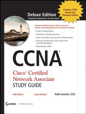 CCNA: Cisco Certified Network Associate Study Guide: Exam 640-802, Deluxe, 5th Edition