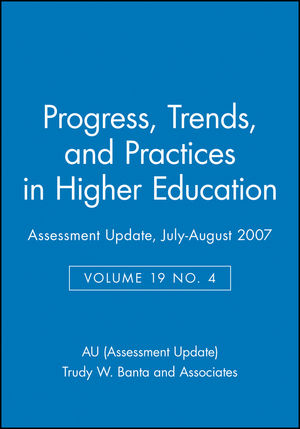 Assessment Update: Progress, Trends, and Practices in Higher Education, Volume 19, Number 4, 2007