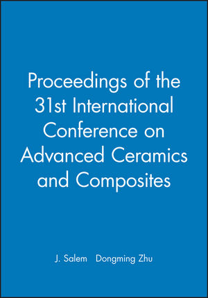 Proceedings of the 31st International Conference on Advanced Ceramics and Composites, (CD-ROM)