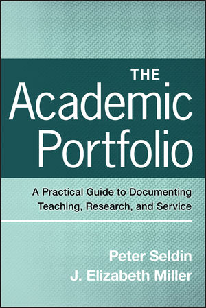 The Academic Portfolio: A Practical Guide to Documenting Teaching, Research, and Service (0470256990) cover image
