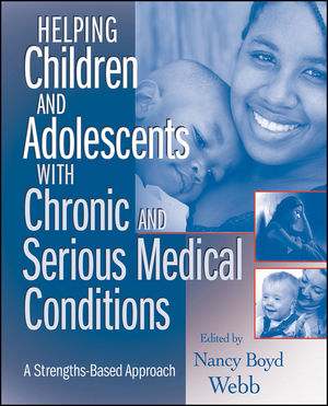 Helping Children and Adolescents with Chronic and Serious Medical Conditions: A Strengths-Based Approach (0470371390) cover image