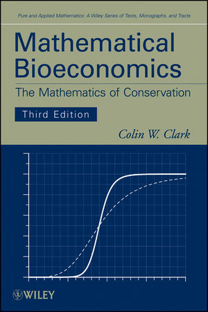 Mathematical Bioeconomics: The Mathematics of Conservation, 3rd Edition